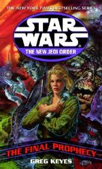 Star Wars : The New Jedi Order - The Final Prophecy - Greg Keyes