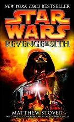 Revenge of the Sith - Matthew Woodring Stover