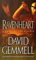 Ravenheart : A Novel of the Rigante - David Gemmell