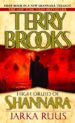 Jarka Ruus : High Druid of Shannara (Paperback) - Terry Brooks