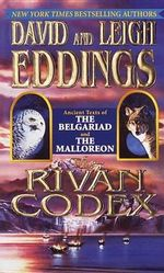 The Rivan Codex : Ancient Texts of the Gelbariad and the Malloreon - David Eddings