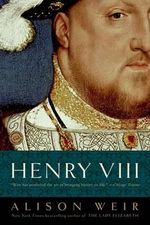 Henry VIII : The King and His Court - Alison Weir