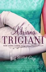 Big Stone Gap : A Novel - Adriana Trigiani