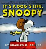 It's a Dog's Life, Snoopy : A Tour through Fifty Years of Peanuts Strips - Charles M Schulz