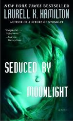 Seduced by Moonlight :  Meredith Gentry 3 - Laurell K. Hamilton