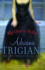 Big Cherry Holler : A Big Stone Gap Novel - Adriana Trigiani