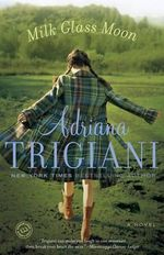 Milk Glass Moon : A Big Stone Gap Novel - Adriana Trigiani