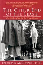 Other End of the Leash : Why We Do What We Do Around Dogs - Patricia B McConnell