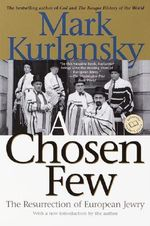 A Chosen Few : The Resurrection of European Jewry - Mark Kurlansky