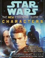 Star Wars : The New Essential Guide to Characters - Wallace Daniel