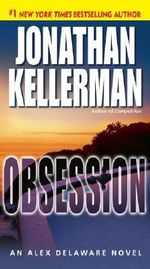 Obsession : Alex Delaware Series : Book 21 - Jonathan Kellerman