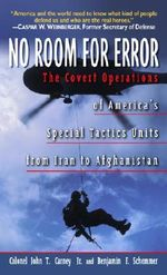 No Room For Error : The Story Behind the USAF Special Tactics Unit - John T./Schemmer, Benjamin F. Carney