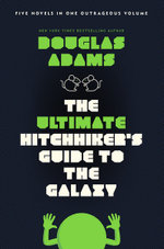 The Ultimate Hitchhiker's Guide to the Galaxy : Five Novels in One Volume - Douglas Adams