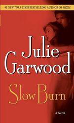 Slow Burn : Buchanan-Renard Ser. - Julie Garwood