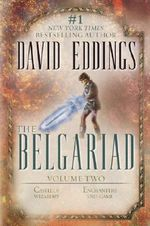 The Belgariad :  Volume 2: Castle of Wizardry, Enchanters' End Game - David Eddings