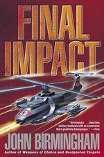Final Impact : Axis of Time Trilogy - John Birmingham