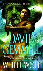White Wolf : A Novel of Druss the Legend - David Gemmell