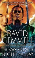 The Swords of Night and Day : A Novel of Druss the Legend and Skilgannon the Damned - David Gemmell