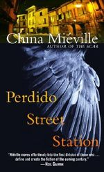 Perdido Street Station - China Mieville