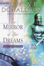 The Mirror of Her Dreams : Mordant's Need Series : Book 1 - Stephen R Donaldson