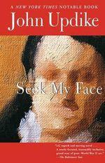 Seek My Face - John Updike