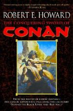 The Conquering Sword of Conan - Robert E Howard