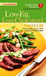 The American Heart Association Low-Fat, Low-Cholesterol Cookbook - American Heart Association