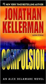 Compulsion : Alex Delaware Series : Book 22 - Jonathan Kellerman