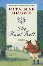 The Hunt Ball : Foxhunting Mysteries (Paperback) - Rita Mae Brown
