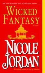 Wicked Fantasy : A Novel - Nicole Jordan