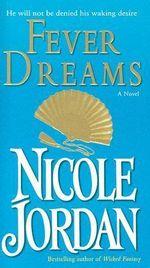 Fever Dreams - Nicole Jordan