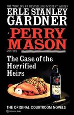 The Case of the Horrified Heirs - Erle Stanley Gardner