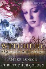 Witchery : Ghosts of Albion Novels - Amber Benson