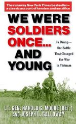 We Were Soldiers Once...and Young : Ia Drang - The Battle That Changed the War in Vietnam - Harold G. Moore