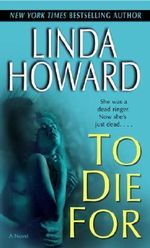 To Die for - Linda Howard