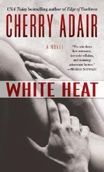 White Heat - Cherry Adair