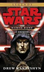 Path of Destruction : A Novel of the Old Republic - Drew Karpyshyn