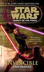 Invincible : Star Wars: Legacy of the Force (Paperback) - Troy Denning