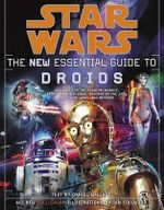 The New Essential Guide to Droids : The New Essential Guide to Droids - Daniel Wallace