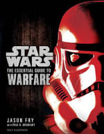 Star Wars : The Essential Guide to Warfare - Jason Fry