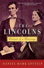 The Lincolns : Portrait of a Marriage - Daniel Mark Epstein