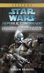 Star Wars Republic Commando : Hard Contact : Book 1 - Karen Traviss