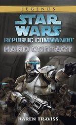 Star Wars Republic Commando : Hard Contact : Book 1 - Karen Traviss