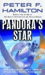 Pandora's Star : The Commonwealth Saga : Book 1 - Peter F Hamilton