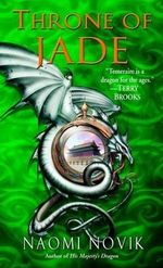 Throne of Jade : Temeraire (Paperback) - Naomi Novik
