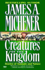 Creatures of the Kingdom - James A. Michener