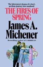 The Fires of Spring - James A Michener
