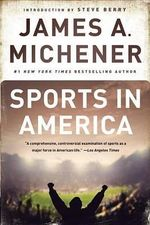 Sports in America : America's Bestselling Author on America's Favorite Pastime - James A Michener
