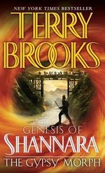 The Gypsy Morph : Pre-Shannara: Genesis of Shannara - Terry Brooks