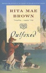 Outfoxed : Foxhunting Mysteries (Paperback) - Rita Mae Brown